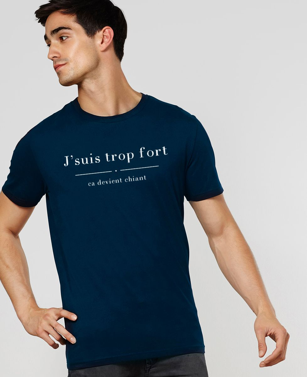 T-Shirt homme Trop fort