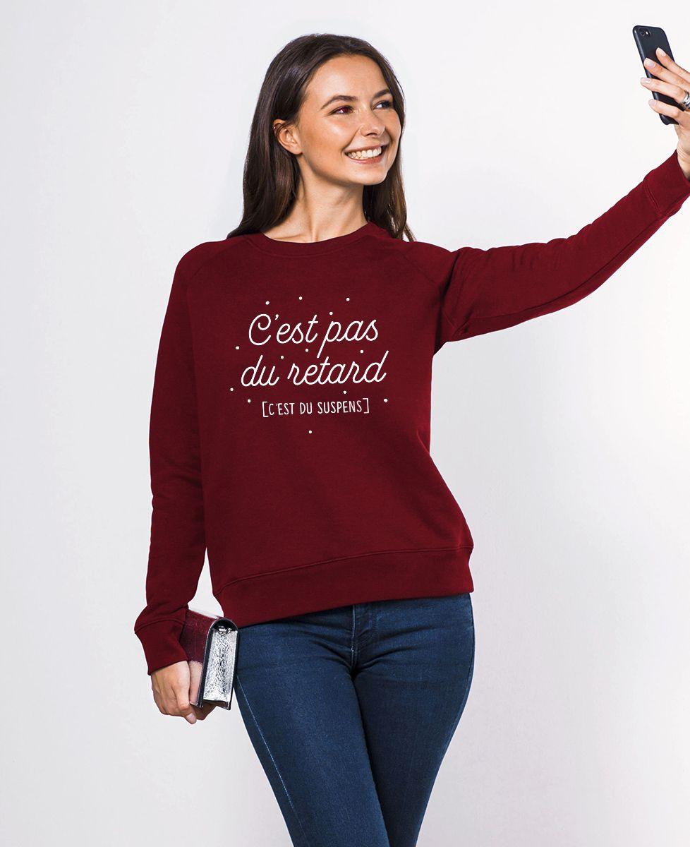 Sweatshirt femme C'est pas du retard c'est du suspens