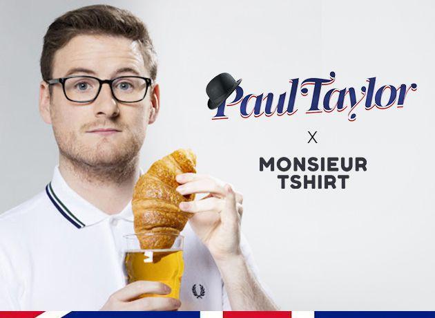 Paul Taylor x Monsieur TSHIRT