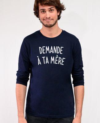 T-Shirt homme manches longues Demande à ta mère