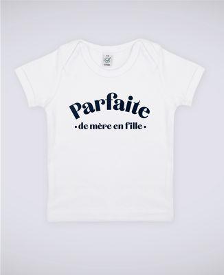 T-Shirt bébé Parfaite de mère en fille