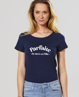 T-Shirt femme Parfaite de mère en fille