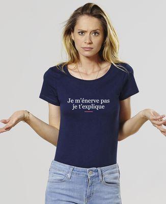 T-Shirt femme Je m'énerve pas je t'explique