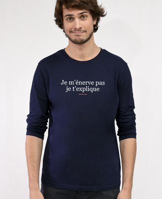 T-Shirt homme manches longues Je m'énerve pas je t'explique