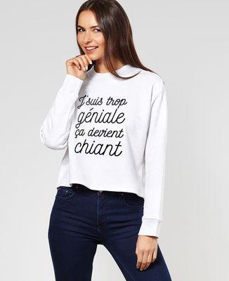 Sweatshirt femme J'suis trop géniale