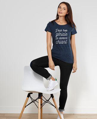 T-Shirt femme J'suis trop géniale