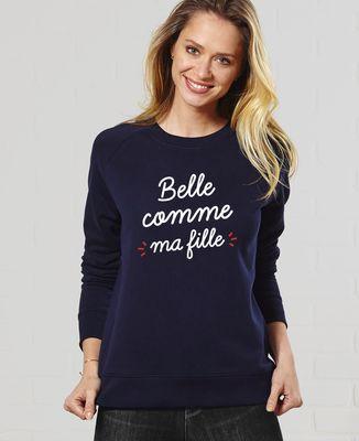 Sweatshirt femme Belle comme ma fille