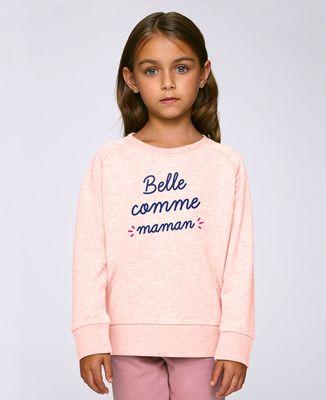 Sweatshirt enfant Belle comme maman