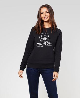 Sweatshirt femme Tout ce qui est petit