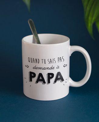 Mug Quand tu sais pas demande à Papa