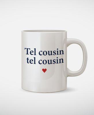 Mug Tel cousin tel cousin