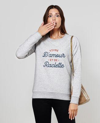 Sweatshirt femme Vivre d'amour et de raclette