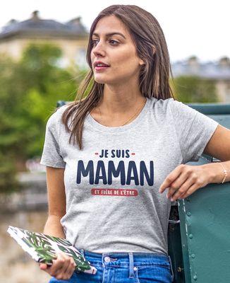 T-Shirt femme Je suis maman et fière de l'être