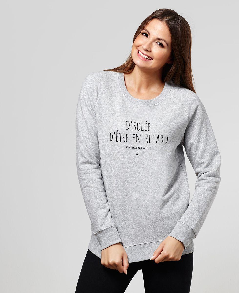 Sweatshirt femme Désolé d'être en retard