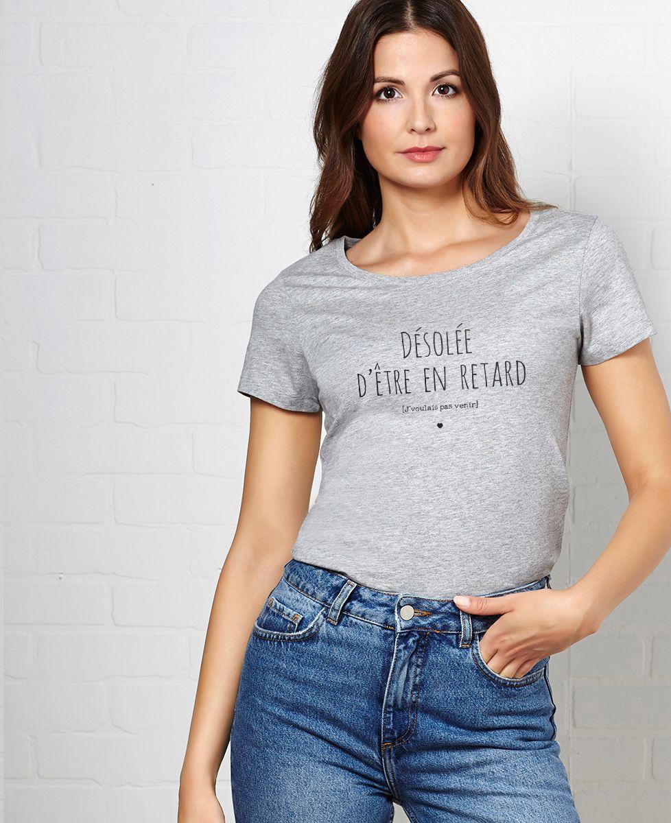 T-Shirt femme Désolé d'être en retard