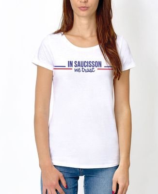 T-Shirt femme In saucisson we trust