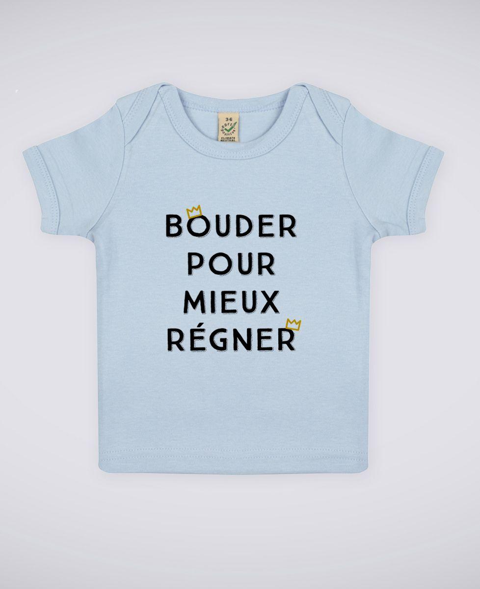 T-Shirt bébé Bouder pour mieux régner