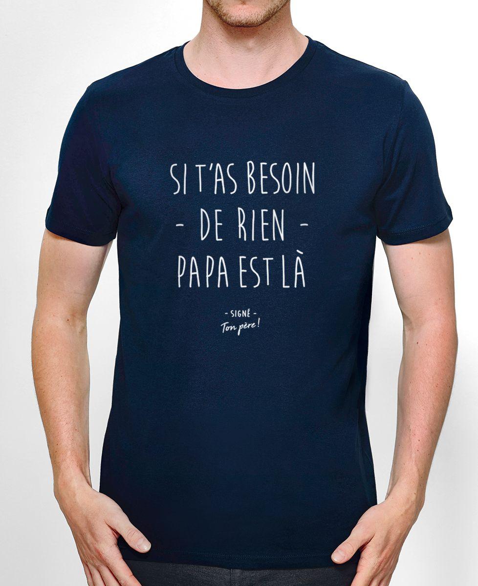 T-Shirt homme Si t'as besoin de rien