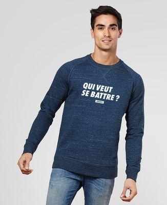 Sweatshirt homme Qui veut se battre ?