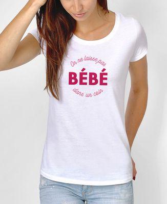 T-Shirt femme On laisse pas bébé dans un coin