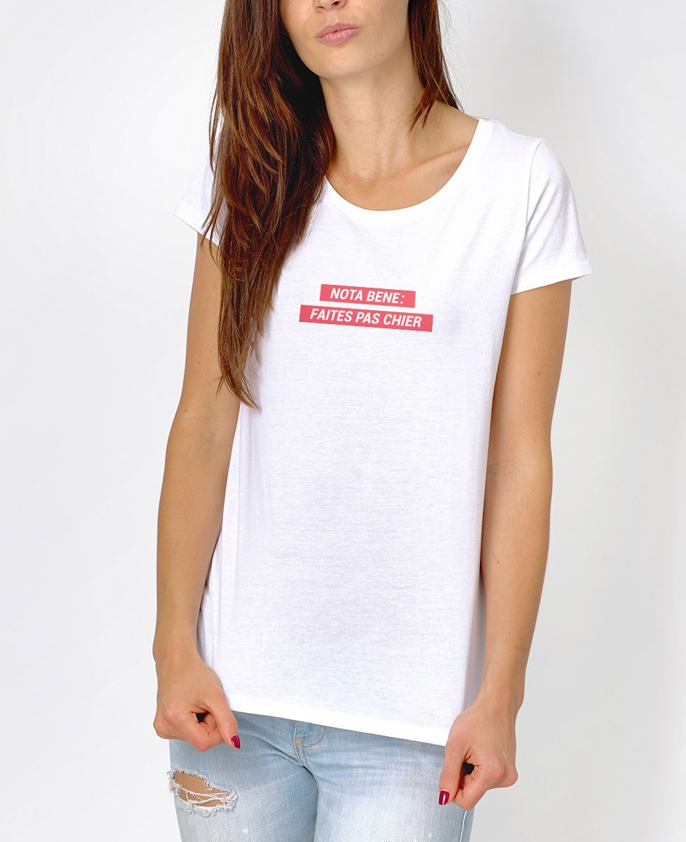 T-Shirt femme Nota Bene : faites pas chier