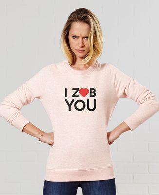 Sweatshirt femme I Zob You