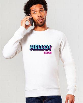 Sweatshirt homme Hello bitch
