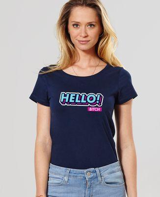 T-Shirt femme Hello bitch