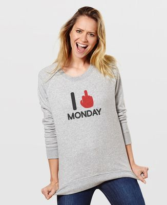 Sweatshirt femme I fuck monday
