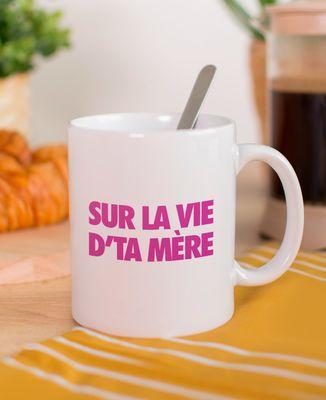 Mug Sur la vie d'ta mère