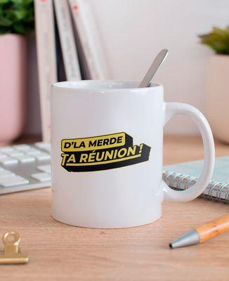 Mug D'la merde ta réunion