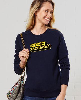 Sweatshirt femme D'la merde ta réunion