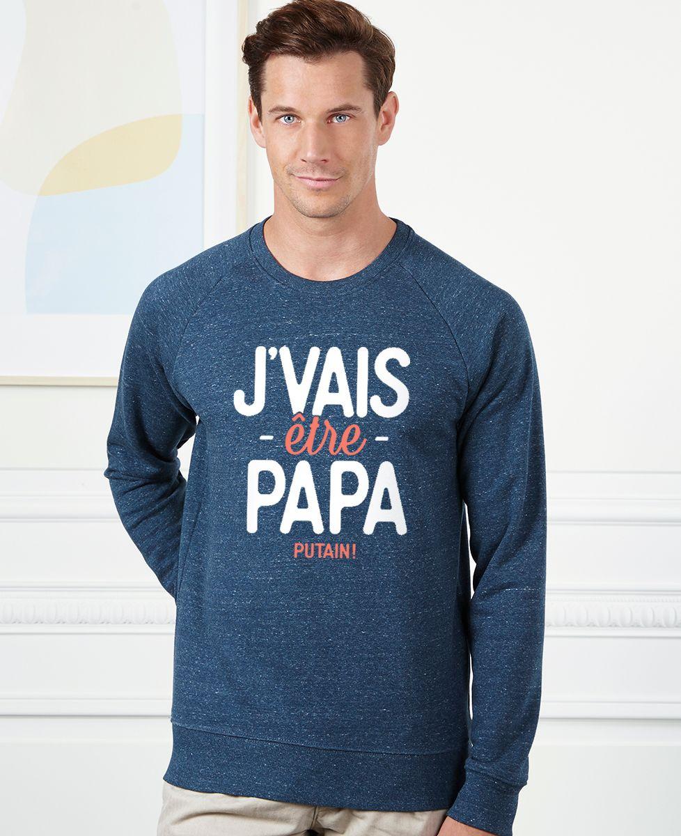 Sweatshirt homme J'vais être papa putain !