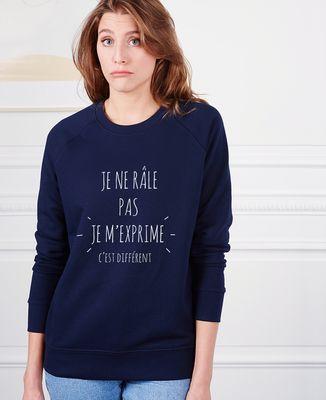 Sweatshirt femme Je ne râle pas je m'exprime