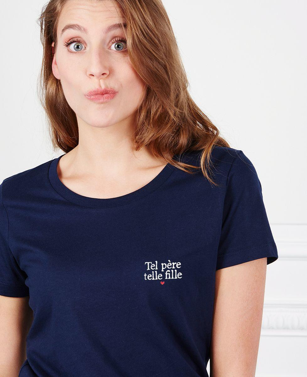 T-Shirt femme Tel père telle fille (brodé)
