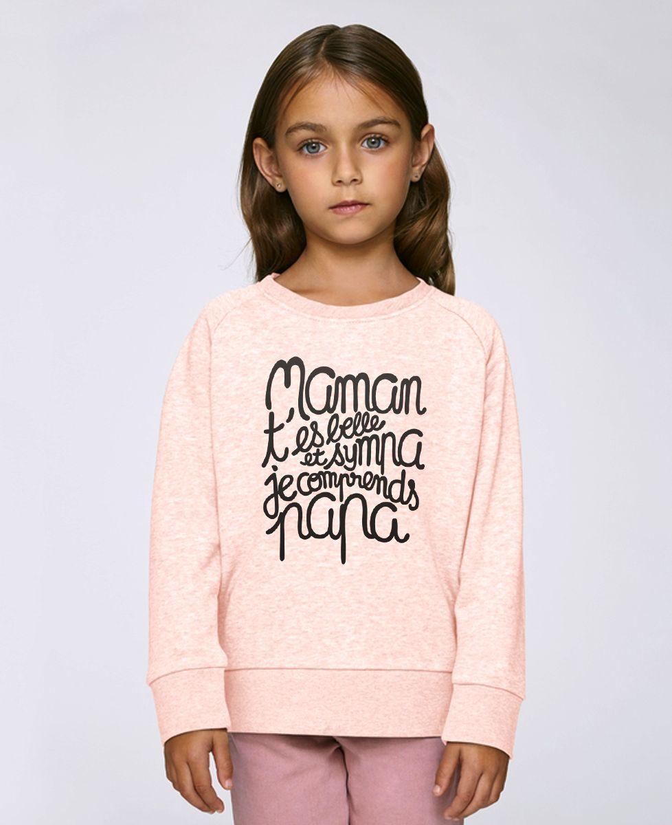 Sweatshirt enfant Maman t'es belle