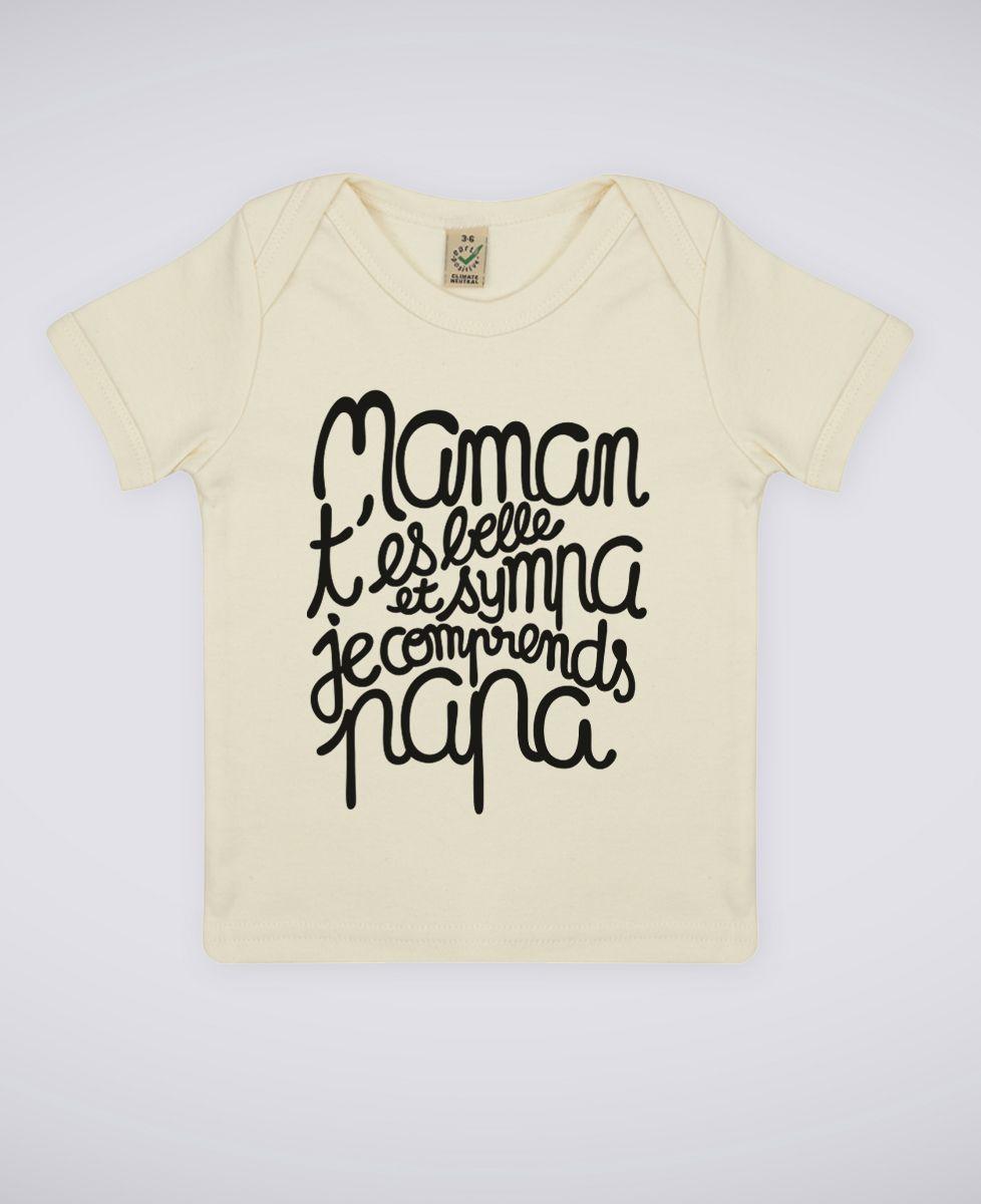 T-Shirt bébé Maman t'es belle