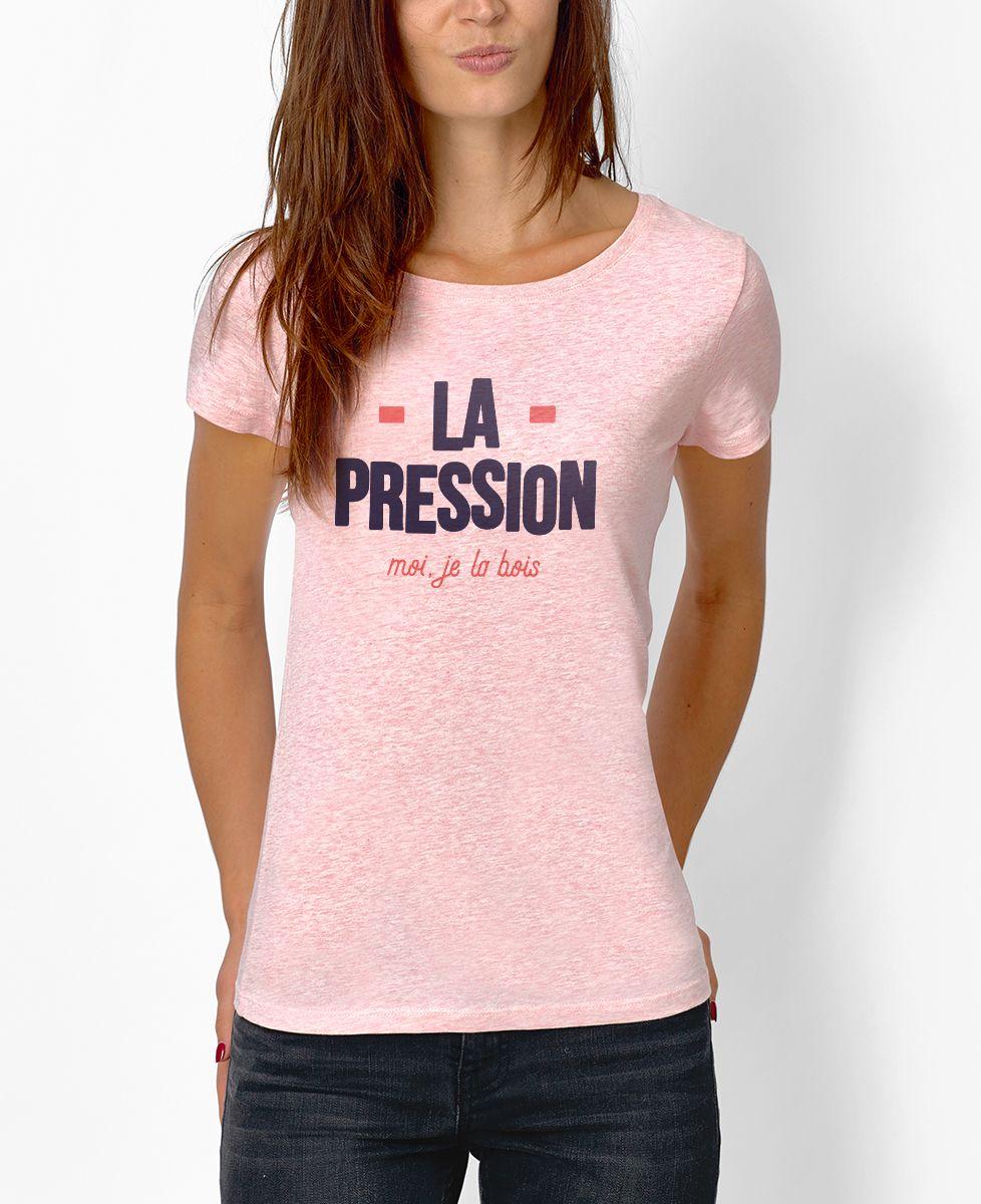 T-Shirt femme La pression