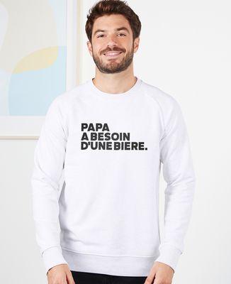 Sweatshirt homme Papa a besoin d'une bière