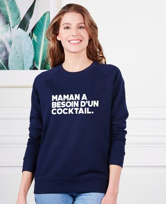 Sweatshirt femme Maman a besoin d'un cocktail