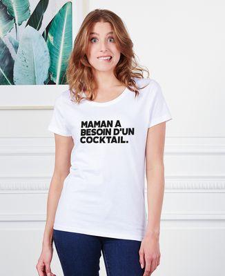 T-Shirt femme Maman a besoin d'un cocktail