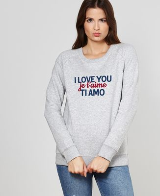 Sweatshirt femme I love you, je t'aime, ti amo
