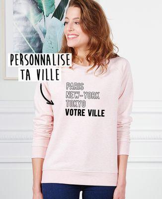 Sweatshirt femme Paris New-York Tokyo votre ville personnalisée