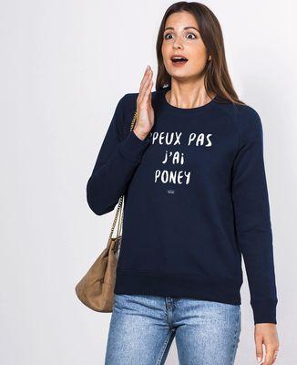 Sweatshirt femme J'peux pas j'ai poney