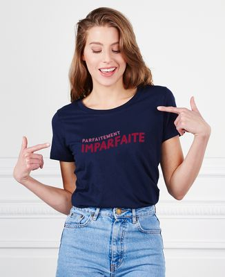 T-Shirt femme Parfaitement imparfaite