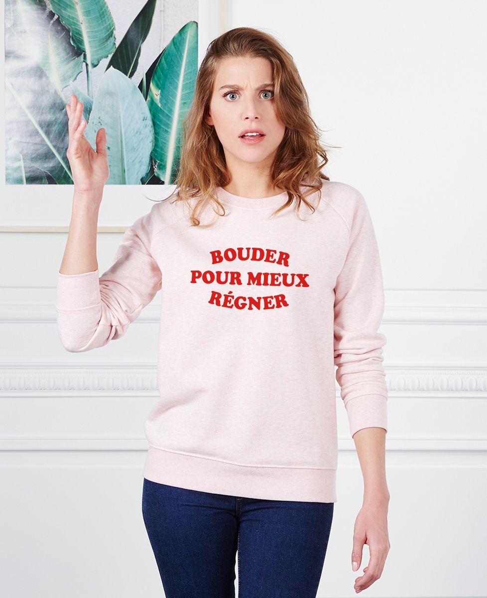 Sweatshirt femme Bouder pour mieux régner