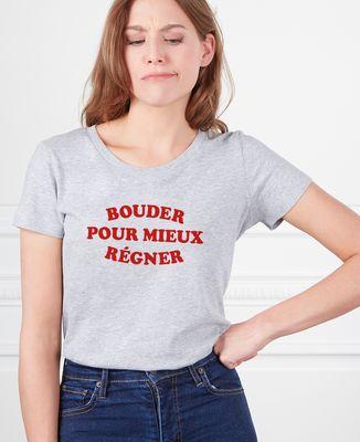 T-Shirt femme Bouder pour mieux régner