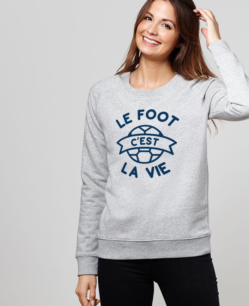 Sweatshirt femme Le foot c'est la vie