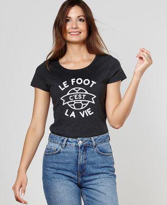 T-Shirt femme Le foot c'est la vie