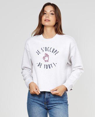 Sweatshirt femme Je s'occupe de tout